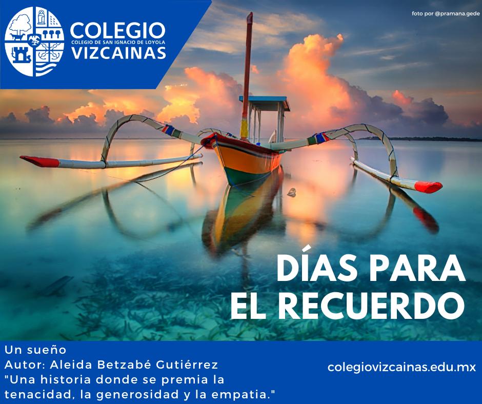 Un sueño escrita para Días para el recuerdo del Colegio Vizcainas